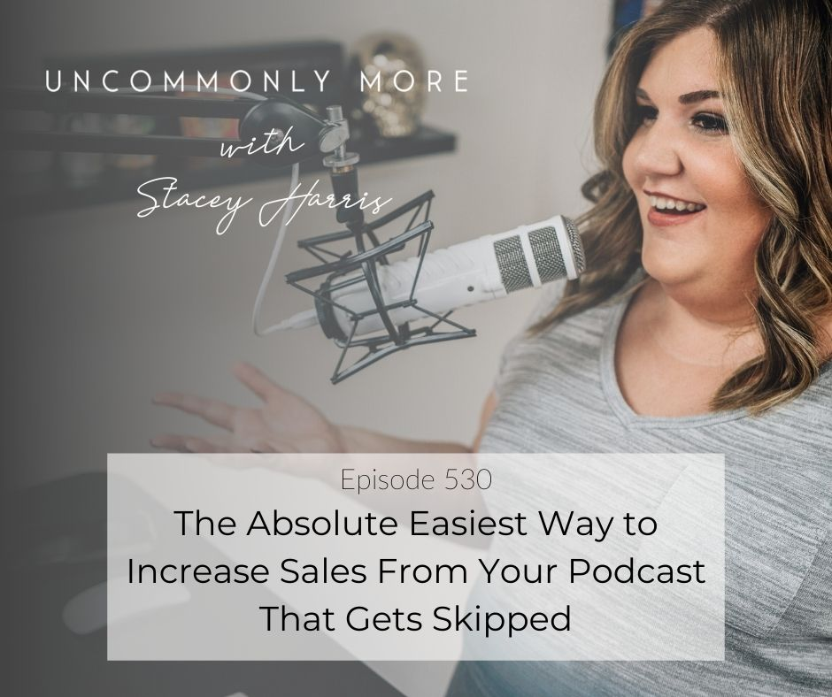 The Absolute Easiest Way to Increase Sales From Your Podcast That Gets Skipped