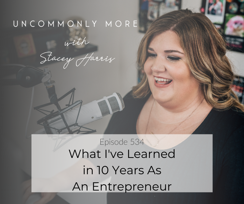 What I've Learned in 10 Years As An Entrepreneur