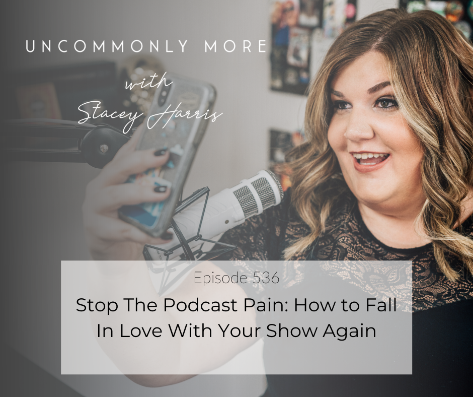 Stop The Podcast Pain: How to Fall In Love With Your Show Again